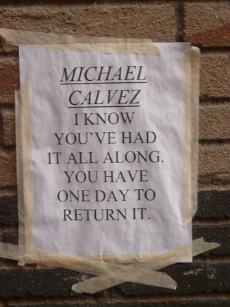 MICHAEL CALVEZ I KNOW YOU'VE HAD IT ALL ALONG. YOU HAVE ONE DAY TO RETURN IT.