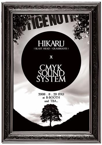 HIKARU × CMYKSS / Aug 29, 2008