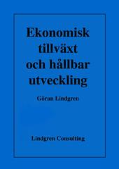 Ekonomisk tillväxt och hållbar utveckling av Göran Lindgren