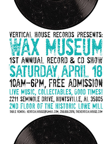 Vertical House Presents: Wax Museum, 1st Annual Record & CD Show, April 18, 2009