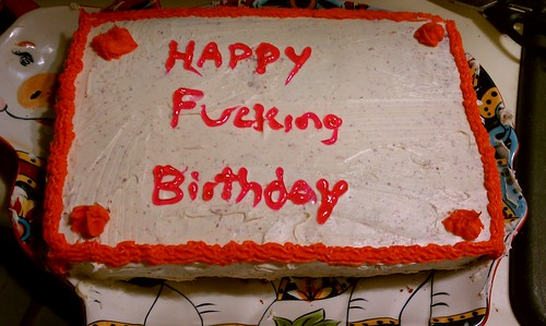 Happy f*cking birthday