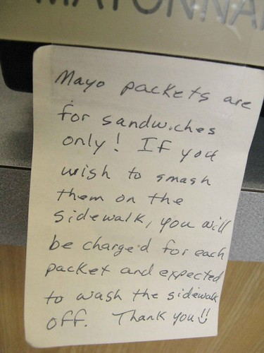 Mayo packets are for sandwiches only!
