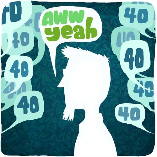40? Aww yeah