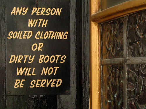 You must be clean-clothed and -shod to be served
