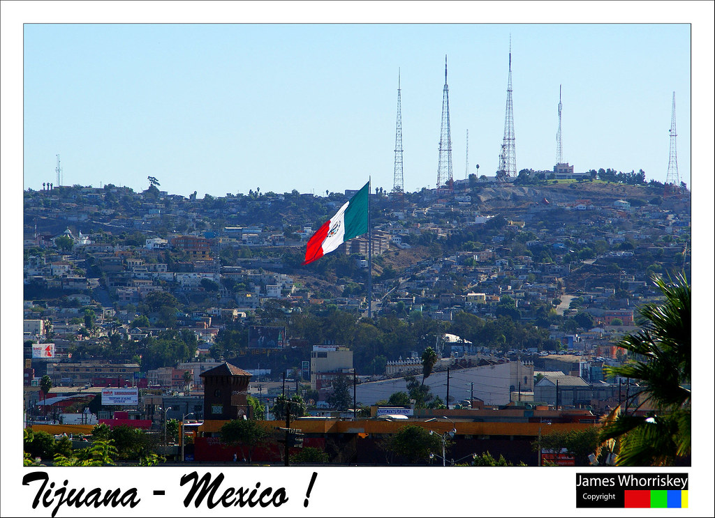 Tijuana - Mexico !
