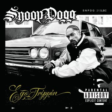 Snoop Dogg, Ego Trippin'