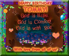 HAPPY BIRTHDAY TOMMY (fantartsy JJ *2013 year of LOVE!*) Tags: birthday friends blessings happybirthday hugs greetingcard diamondclassphotographer flickrdiamond lovecelebrations