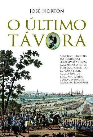 O Último Távora- José Norton-Portugal  Editado também no Brasil. por Cida Garcia.