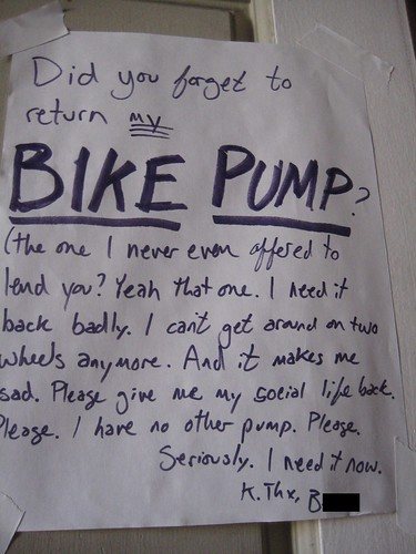 Did you forget to return my BIKE PUMP?