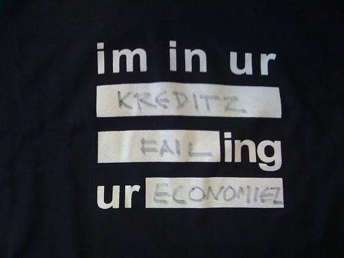 "Im in ur kreditz failing ur economiez (""Eshtoi en tuz créditoz arruinando tu economíau"")"