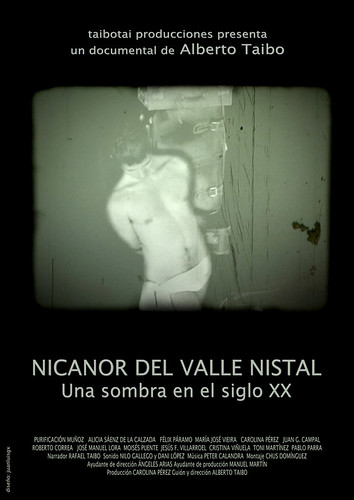 NICANOR DEL VALLE NISTAL - Una sombra en el siglo XX