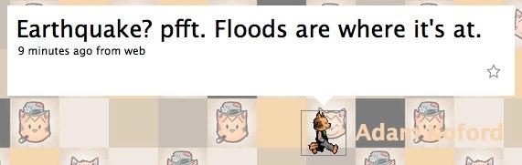 Twitter / Adam Koford: Earthquake? pfft. Floods ar...