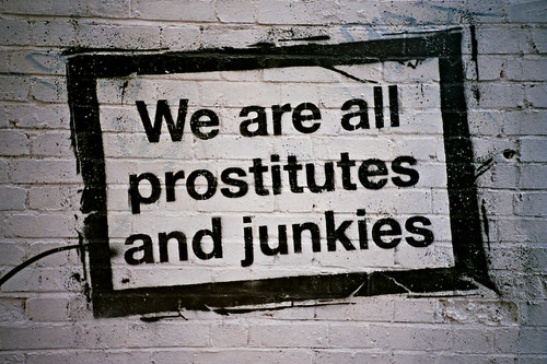 We are all prostitutes and junkies / Marc Davies