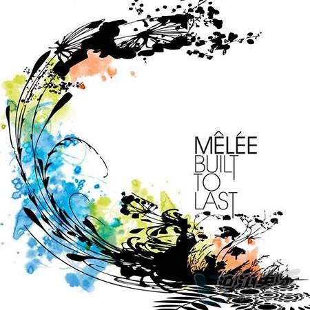 melee built to last2230