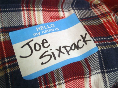 Hello my name is Joe Sixpack