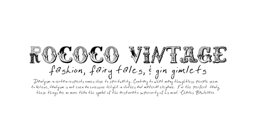 { Rococo Vintage } fashion, fairy tales, + gin gimlets