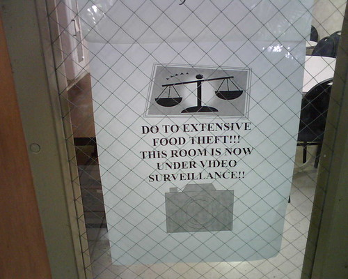 DO [sic] TO EXTENSIVE FOOD THEFT!!! THIS ROOM IS NOW UNDER VIDEO SURVEILLANCE!!