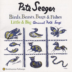 Pete Seeger Birds Beasts Bugs and Fishes