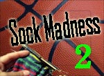 Sock Madness 2