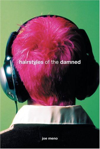 by reading this month's selection, Hairstyles of the Damned by Joe Meno.