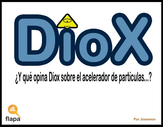 Diox y el acelerador de partículas - 2