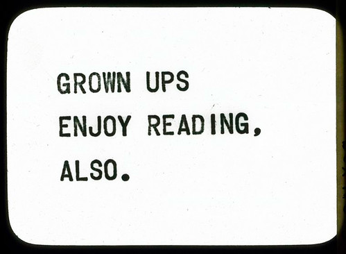 Grown Ups Enjoy Reading, Also.