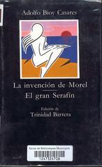 Adolfo Bioy Casares, La invención de Morel. El gran Serafín.