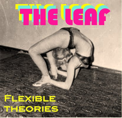 The Leaf Flexible Theories