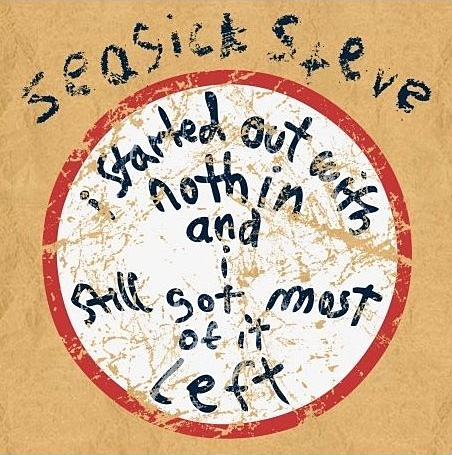 Seasick Steve - I Started Out With Nothing And Still Got Most Of It Left (CD)