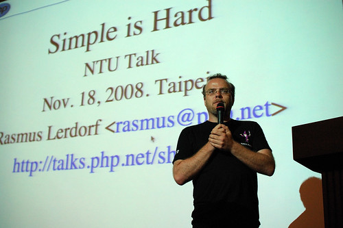 """Simple is Hard"" PHP talk by Rasmus Lerdorf at National Taiwan University"