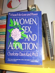 Women, Sex and Addiction: A Search for Love an...