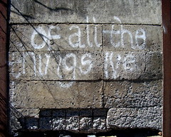 of all the things i've ... (left uncompleted)... (Scribbles With Cameras) Tags: wall concrete graffiti words emotion picasa regret poetryandpicturesinternational haphazarturbanconflictcontrast scribbleclick bendigocreek