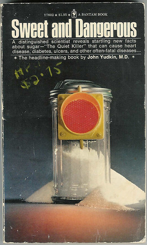 John Yudkin's 1972 book Sweet and Dangerous