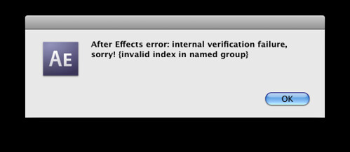 After Effects error: internal verification failure, sorry! {invalid index in named group}