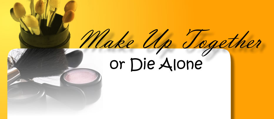 Make Up Together or Die Alone - Maquiagem e muito mais...