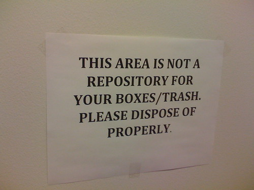 This Area is not a repository for your boxes and trash