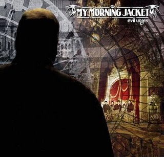 My Morning Jacket, Evil Urges