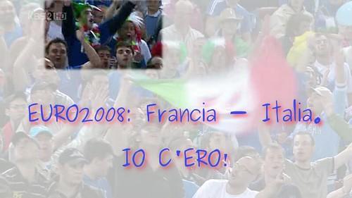 Francia - Italia: Io C'ero!