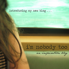 i'm nobody too