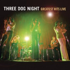 THREE DOG NIGHT: 'GREATEST HITS LIVE'