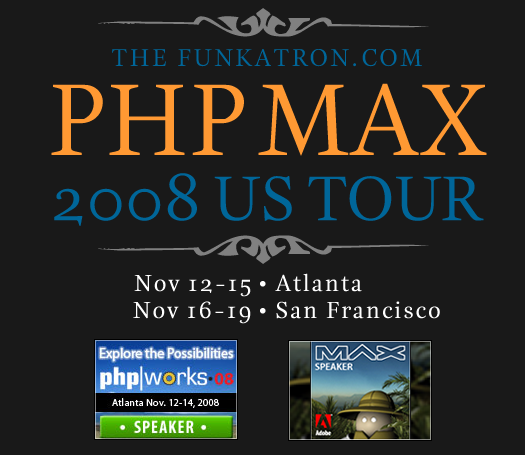 The Funkatron.com PHPMAX 2008 US Tour