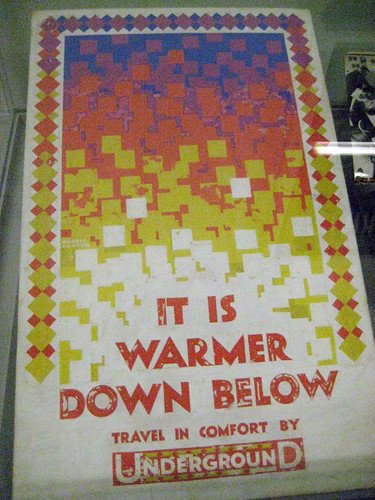 It is warmer down below - London Transport Museum