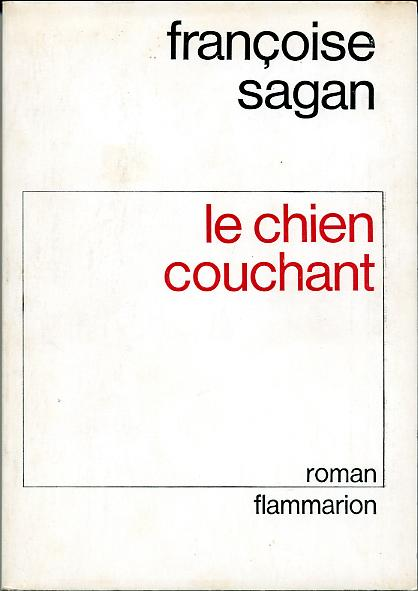 le chien couchant by, Françoise SAGAN