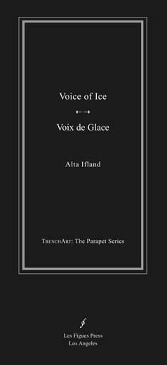 VOICE OF ICE (VOIX DE GLACE) Alta Ifland Les Figues Press