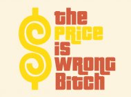 The price is wrong Bitch - BustedTees
