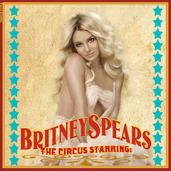 The CIRCUS Starring: Britney Spears (Pacco Arambu) Tags: spears circus britney starring the brtiney speras