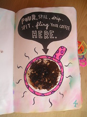 Wreck this journal day 37... Pour, spill, drip, spit, fling your coffee here! (kittypinkstars) Tags: fling coffee this journal spit smith here drip doodle your mug keri instant spill wreck pour granules