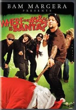 Bam Margera Presents: Where the #$&% is Santa? affiche