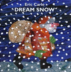 """Dream Snow"" by Eric Carle"