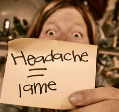 Headache = lame[Day225]* (Chapendra) Tags: handwriting grain postit note year2 yeartwo grainy sick headache ack ache postitnote 365days